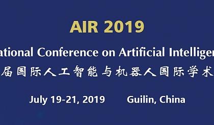 互动吧-第四届国际人工智能与机器人国际学术会议(AIR 2019)
