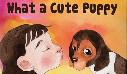 互动吧-昂立趣读外教绘本课,本期导读《A cute puppy 》